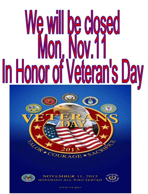 Closed in honor of Veteran's Day