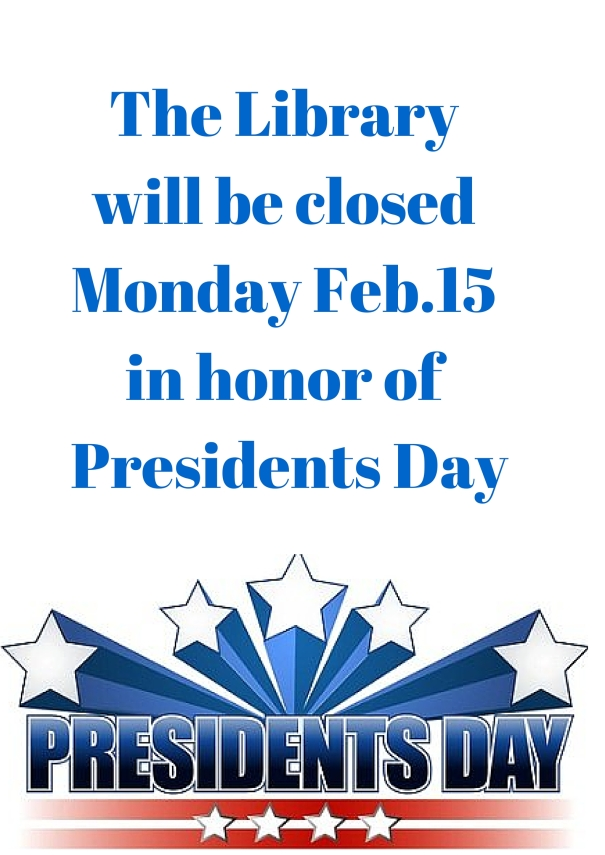 The Library will be closed presidents day
